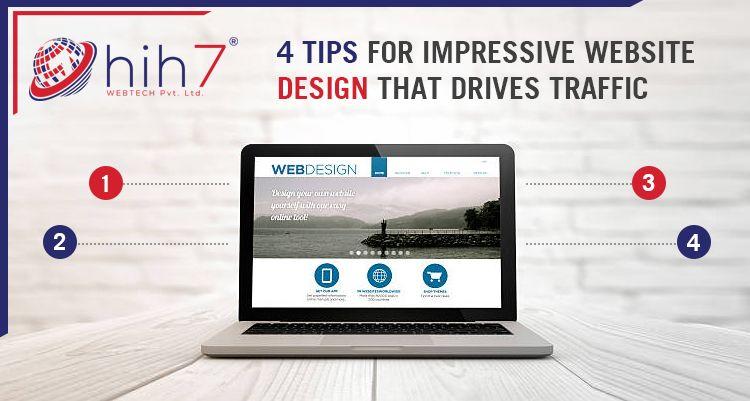 4 Tips For Impressive Website Design That Drives Traffic