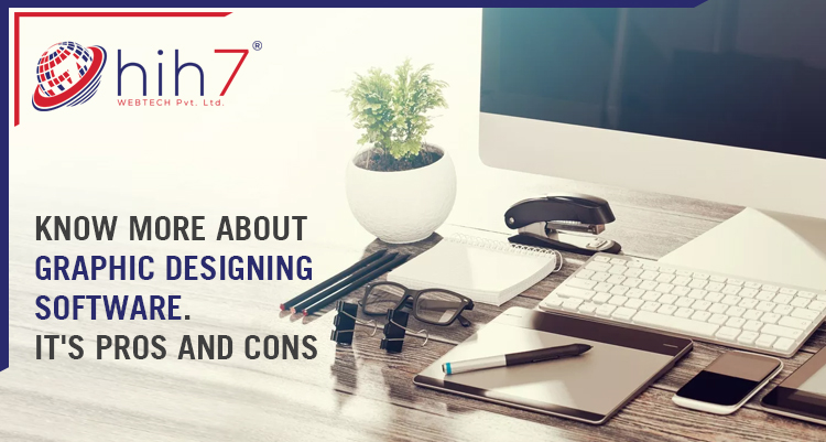 Know More About Graphic Designing Software- It's Pros and Cons