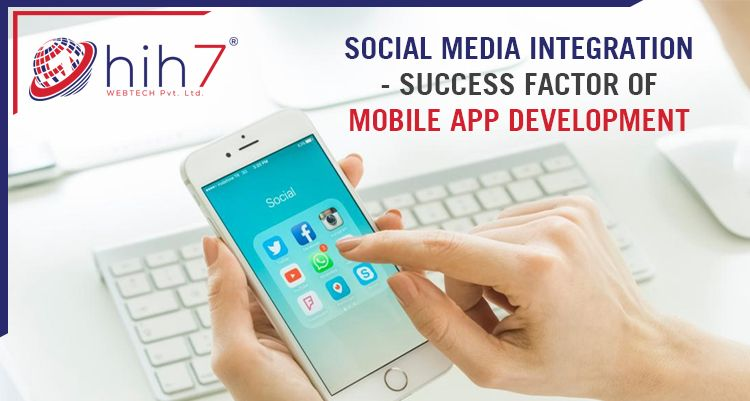 Social Media Integration- Success Factor Of Mobile App Development