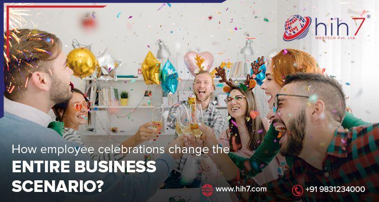 How Employee Celebrations Change The Entire Business Scenario?