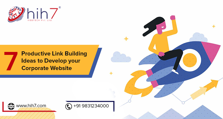 7 Productive Link Building Ideas to Develop your Corporate Website